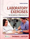 img - for By Thomas J. Butler Ph.D RRT RP Laboratory Exercises for Competency in Respiratory Care (3rd Edition) book / textbook / text book