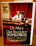 Dr. Atkins Diet Revolution: The High Calorie Way to Stay Thin Forever (1972 Edition)