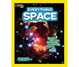National Geographic Kids Everything Space: Blast Off for a Universe of Photos, Facts, and Fun!