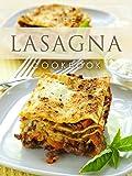 The Lasagna Cookbook: Top 50 Most Delicious Lasagna Recipes (Recipe Top 50's Book 107)