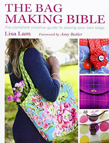 The Bag Making Bible: The Complete Guide To Sewing And Customizing Your Own Unique Bags front-873801