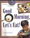 Good Morning, Let's Eat! (A World of Difference)