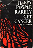 img - for Happy people rarely get cancer, book / textbook / text book