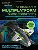The Black Art of Multiplatform Game Programming