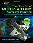 The Black Art of Multiplatform Game P...