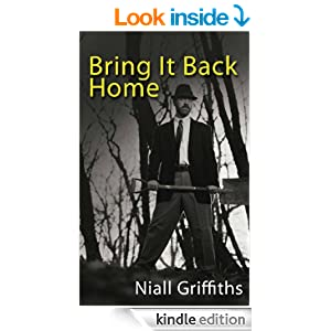 Bring it Back Home - Niall Griffiths
