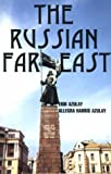 img - for The Russian Far East by Azulay, Erik, Azulay, Allegra (1995) Paperback book / textbook / text book
