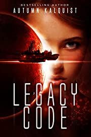 Legacy Code (Fractured Era: Legacy Code Book 1)