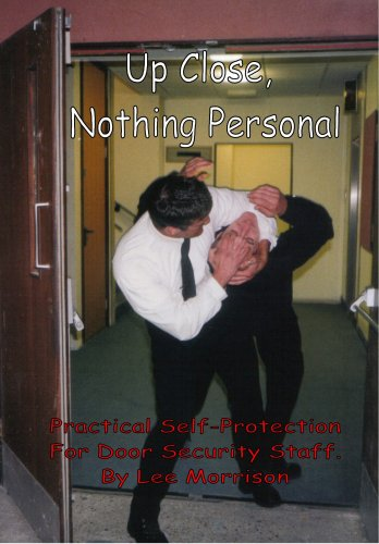 Up Close - Nothing Personal: Practical Self-protection for Door Security Staff