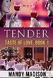 Tender: A Brothers Best Friend Romance, Book 1 (Taste Of Love)