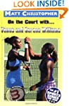 On the Court with... Venus and Serena...