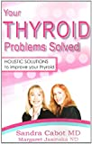 Your Thyroid Problems Solved