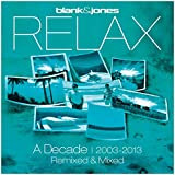 Relax - A Decade 2003-2013 Remixed & Mixed