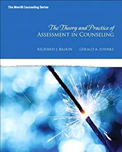 The Theory and Practice of Assessment in Counseling (New 2013 Counseling Titles) book