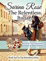 The Relentless Italian (The Relentless Series Book 2)