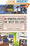 The 100 Sporting Events You Must See...