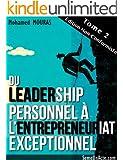 Du Leadership Personnel � L'Entrepreneuriat Exceptionnel (Tome 2 - Edition Non-Conformiste)