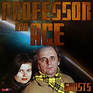 Professor & Ace: Ghosts | [Nigel Fairs]