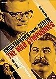 Shostakovich Against Stalin - The War Symphonies (Gergiev) [DVD] [2006]