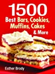 1500 Best Bars, Cookies, Muffins, Cak...