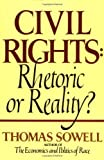 img - for Civil Rights: Rhetoric or Reality? [Paperback] [1985] (Author) Thomas Sowell book / textbook / text book