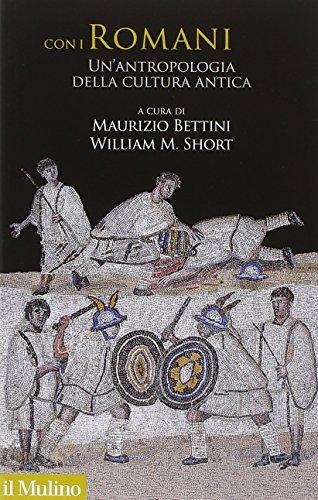 Con i romani. Un'antropologia della cultura antica