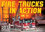 Fire Trucks in Action 2018: 16 Month Calendar Includes September 2017 Through December 2018