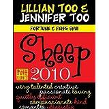 Fortune & Feng Shui 2010 Sheep (Lillian Too & Jennifer Too Fortune & Feng Shui) ~ Lillian Too