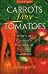 Carrots Love Tomatoes: Secrets of Com...