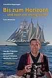 Bis zum Horizont ... und noch ein wenig weiter: Kreuzfahrt-Reportagen: Von den Pinguinen der Antarktis bis zum Breakfast mit Mickey Mouse