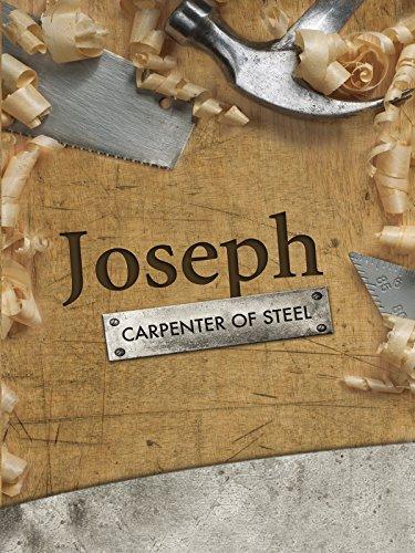 Joseph: Carpenter of Steel (Movie Man Of Steel)