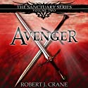Avenger: The Sanctuary Series, Volume Two (       UNABRIDGED) by Robert J. Crane Narrated by Wayne Thompson