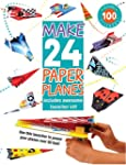 Make 24 Paper Planes: Includes Awesom...