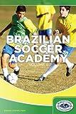 Brazilian Soccer Academy Volume 2