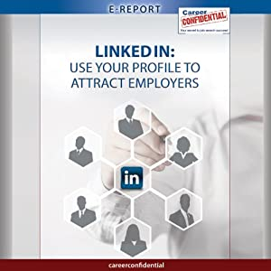LinkedIn: Use Your Profile to Attract Employers | [Peggy McKee]