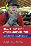 img - for Disabled People, Work and Welfare: Is Employment Really the Answer? book / textbook / text book