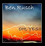 Oh, Yes!! by Ben Rusch (2010-02-22)