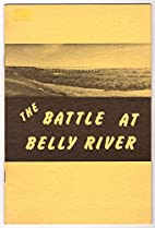 The battle of Belly River : stories of the…