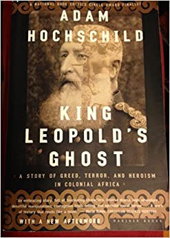adam hochschild s king leopold s ghost an The reign of king leopold and the extravagant story of his acquisition of the congo is explored in adam hochschild's book entitled, king leopold's ghost.