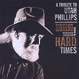 echange, troc Various Artists - Singing Through the Hard Times: Utah Phillips