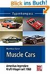 Muscle Cars: Amerikas legend�re Kraft...