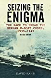 Seizing the Enigma: The Race to Break the German U-boat Codes, 1933-1945, Revised Edition (1591148073) by David Kahn