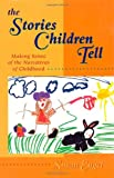 The stories children tell : making sense of the narratives of childhood