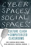 img - for Cyber Spaces/Social Spaces: Culture Clash in Computerized Classrooms book / textbook / text book
