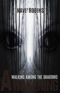Walking Among The Shadows: Awakening: Revised Edition by Navi' Robins ebook deal