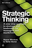 img - for Strategic Thinking: A Nine Step Approach to Strategy and Leadership for Managers and Marketers book / textbook / text book