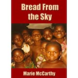Bread From the Sky ~ Marie McCarthy