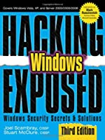 Hacking Exposed Windows: Microsoft Windows Security Secrets and Solutions, 3rd Edition Front Cover