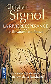 La rivière Espérance : [2] : Le royaume du fleuve, Signol, Christian