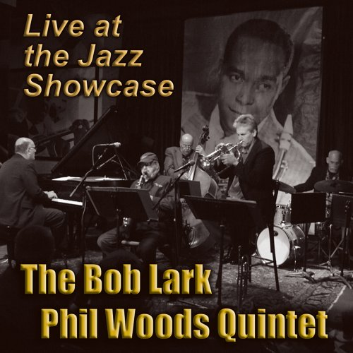 Live at the Jazz Showcase by Bob Lark & Phil Quintet Woods